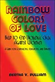 Rainbow Colors of Love, Bertha V. Pulliam, 1604744340