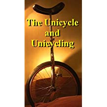 The Unicycle and Unicycling