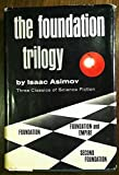 The Foundation Trilogy: Foundation, Foundation and Empire, and Second Foundation