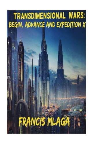 Transdimensional Wars 1: Begin, Advance and Expedition X: Complete Episode 1