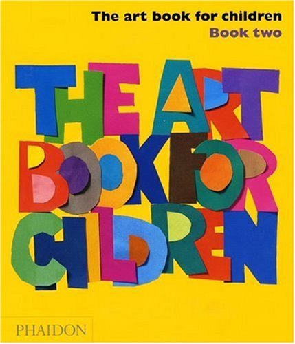 Read Online The Art Book for Children, Book Two [Hardcover] [2007] (Author) Editors of Phaidon Press PDF