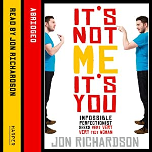 It's Not Me, It's You Hörbuch