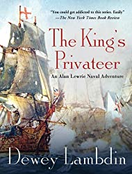 The King's Privateer: An Alan Lewrie Naval Adventure (Alan Lewrie Naval Adventures Book 4)
