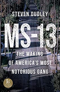 Book Cover: MS-13: The Making of America's Most Notorious Gang