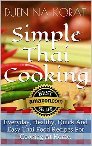 Simple thai cooking everyday healthy quick and easy thai food simple thai cooking everyday healthy quick and easy thai food recipes for cooking forumfinder Images