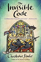 The Invisible Code: A Peculiar Crimes Unit Mystery (Bryant & May series Book 10)