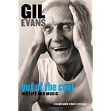 Gil Evans: Out of the Cool: His Life and Music
