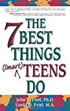The Seven Best Things Smart Teens Do, John C. Friel and Linda D. Friel, 155874777X