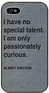 iPhone 5 / 5s I have no special talent, I am only curious - black plastic case / Einstein, Inspirational and motivational life quotes / SURELOCK AUTHENTIC