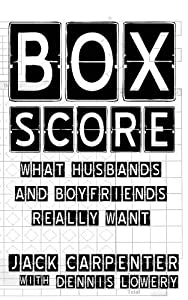 Box Score: What Husbands and Boyfriends Really Want