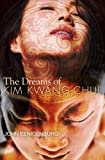 The Dreams of Kim Kwang-Chul, John Eenigenburg, 0985825103