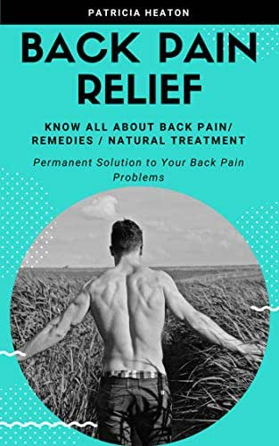 Back Pain Healing : Natural Relief n Help through Yoga and exercise-Permanent pain killer posture and therapy to get rid of back pain forever-Various Exercises Diet for chronic n sciatic pain