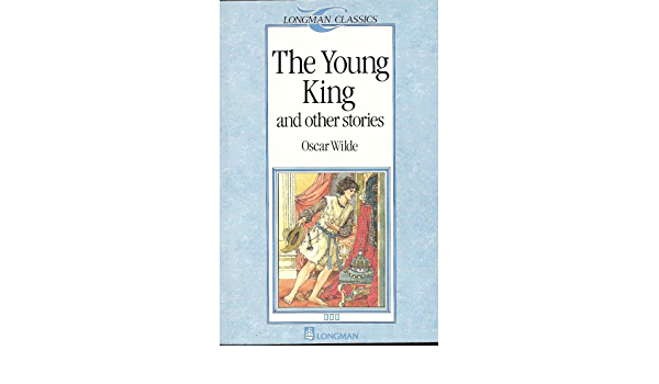The Young King And Other Stories By Oscar Wilde Longman Classics Stage 3 Amazon Com Books