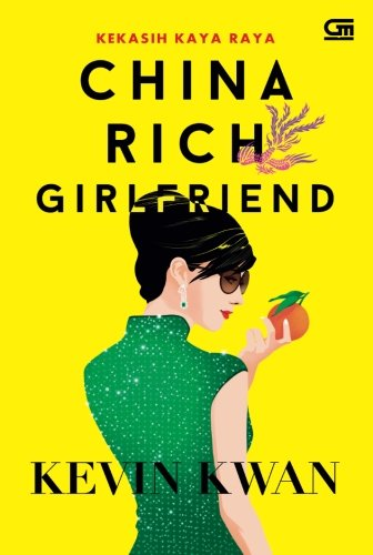 Book cover from China Rich Girlfriend: Kekasih Kaya Raya (Indonesian Edition) by Kevin Kwan