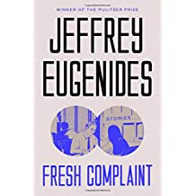Fresh Complaint: Stories