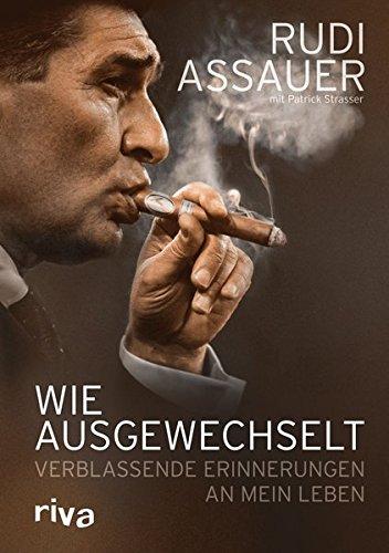 Wie ausgewechselt: Verblassende Erinnerungen an mein Leben Gebundenes Buch – 3. Februar 2012 Rudi Assauer Patrick Strasser Riva 3868831975