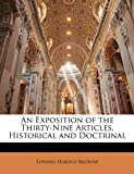 An Exposition of the Thirty-Nine Articles, Historical and Doctrinal, Edward Harold Browne, 1142628876