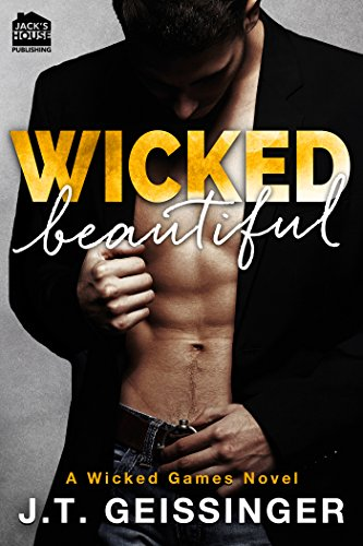 Wicked Beautiful (Wicked Games Series Book 1) by [Geissinger, J.T.]
