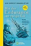 Mit der Endurance ins ewige Eis: Meine Antarktisexpedition 1914–1917