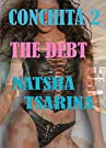 Conchita 2: The Debt by [Tsarina, Natasha]