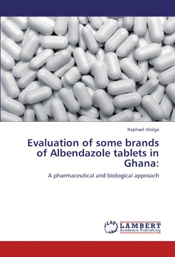 Evaluation of some brands of Albendazole tablets in Ghana:: A pharmaceutical and biological approach
