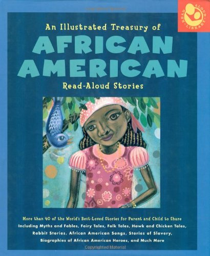 Books : Illustrated Treasury of African American Read-Aloud Stories: More than 40 of the World's Best-Loved Stories for Parent and Child to Share