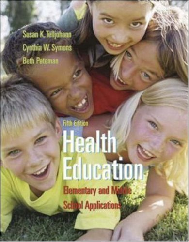 By Susan Telljohann, Cynthia Symons, Beth Pateman: Health Education: Elementary and Middle School Applications Fifth (5th) Edition