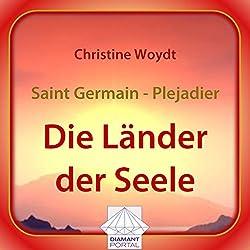 Saint Germain - Plejadier: Die Länder der Seele