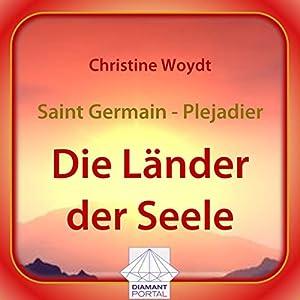 Saint Germain - Plejadier: Die Länder der Seele Hörbuch