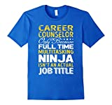 Mens Career Counselor Is Not An Actual Job Title TShirt 3XL Royal Blue