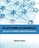 Platform Economics, David Evans, 1468102729