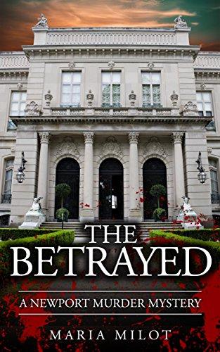 The Betrayed: A Newport Murder Mystery