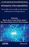 Enterprise Interoperability: Smart Services and Business Impact of Enterprise Interoperability