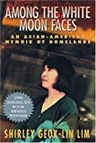 Among the White Moon Faces, Shirley G. Lim, 1558611444