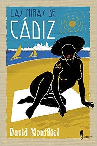Las niñas de Cádiz (Narrativa): Amazon.es: David Franco ...