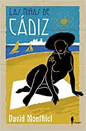 Las niñas de Cádiz (Narrativa): Amazon.es: Franco Montiel, David: Libros