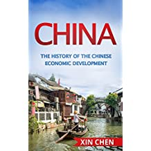China: The History of the Chinese Development (Travel the Development of the New China) (China, Guide to China's History,)