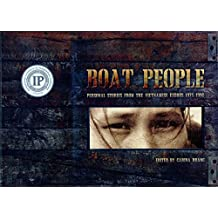 Boat People: Personal Stories From the Vietnamese Exodus 1975-1996 (New Ed. 2015)