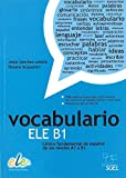 img - for Vocabulario ELE B1: Basic Spanish Vocabulary for Levels A1 to B1 (Spanish Edition) book / textbook / text book