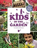 Kids in the Garden: Growing Plants for Food and Fun