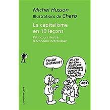 Le capitalisme en 10 leçons - Nº 463: Petit cours illustré d'économie hétérodoxe