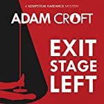 Exit Stage Left: Kempston Hardwick Mysteries, Book 1 | Adam Croft