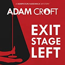 Exit Stage Left: Kempston Hardwick Mysteries, Book 1 Audiobook by Adam Croft Narrated by Mr Tim Dalgleish