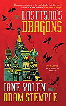 The Last Tsar's Dragons by Jane Yolen & Adam Stemple science fiction and fantasy book and audiobook reviews