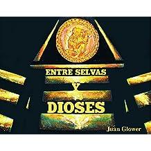 Entre Selvas y Dioses: Versión Kiché en 4 idiomas (Español, Inglés, Kiché, Mayatán) (Spanish Edition)