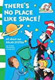 img - for There's No Place Like Space! (The Cat in the Hat's Learning Library) by Tish Rabe (2008-09-01) book / textbook / text book