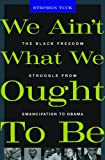 We Ain't What We Ought to Be, Stephen Tuck, 0674062299