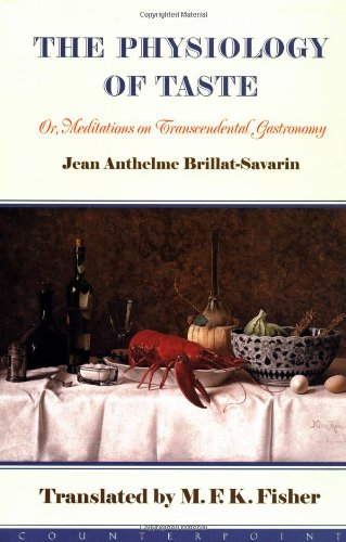 Read Online The Physiology of Taste: Or Meditations on Transcendental Gastronomy pdf epub