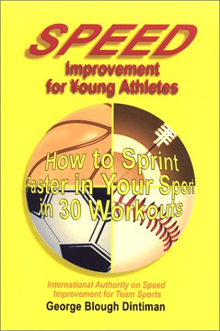 Speed Improvement for Young Athletes: How to Sprint Faster in Your Sport in 30 Workouts PDF