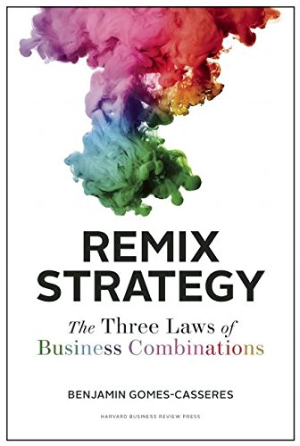 remix-strategy-the-three-laws-of-business-combinations-harvard-business-school-press